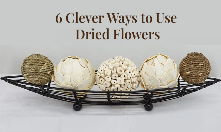 How to decorate with dried flowers