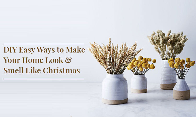 Easy Ways to Make Your Home Look & Smell Like Christmas